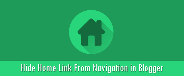 Hide Home Link From Navigation in Blogger