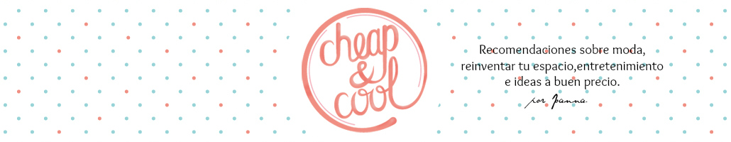 CHEAP AND COOL