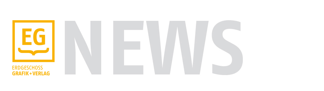ERDGESCHOSS GRAFIK + VERLAG // NEWS