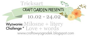 http://craftowyogrodek.blogspot.com/2015/02/wyzwanie-miosne-z-tricksart-litery.html