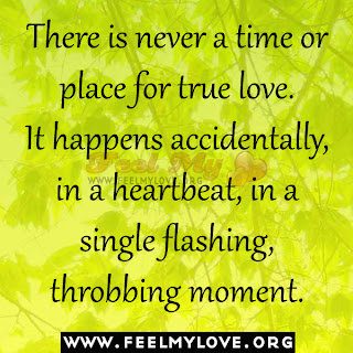 There is never a time or place for true love