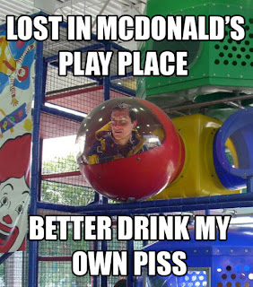 bear grylls, bear grylls lost in mcdonalds play place, bear grylls lost in mcdonalds play place better drink my own piss, better drink my own piss, beargrylls, bear grylls captions, bear grylls funny pictures, mcdonalds playplace funny