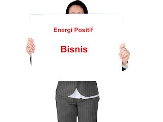 Energi Positif Dalam Bisnis
