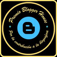 Premio Blogger House ~  Haga clic para entrar el blog