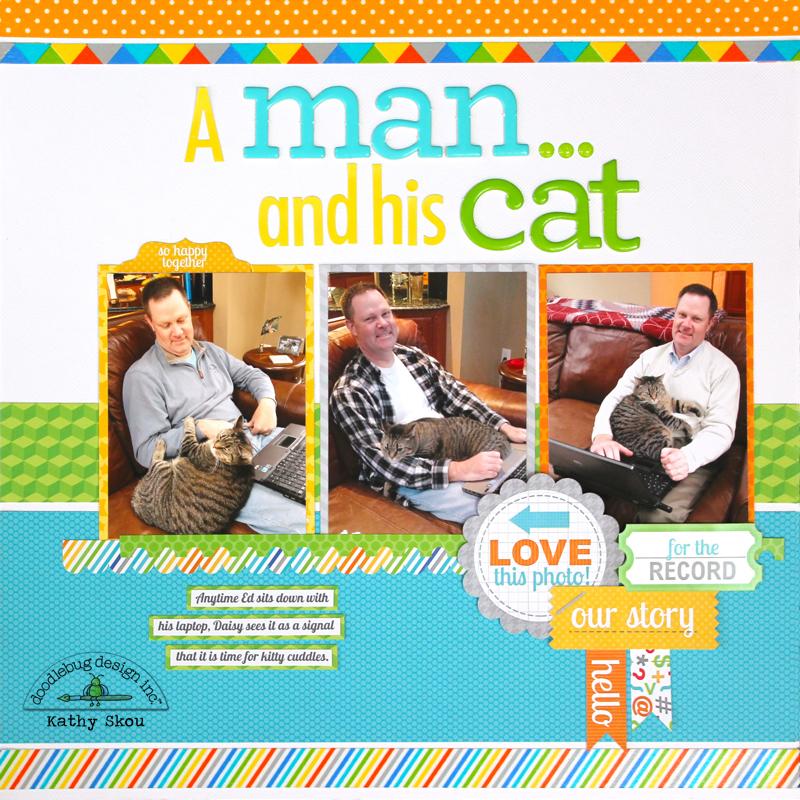 Doodlebug Design Inc Blog A Man And His Cat Layout