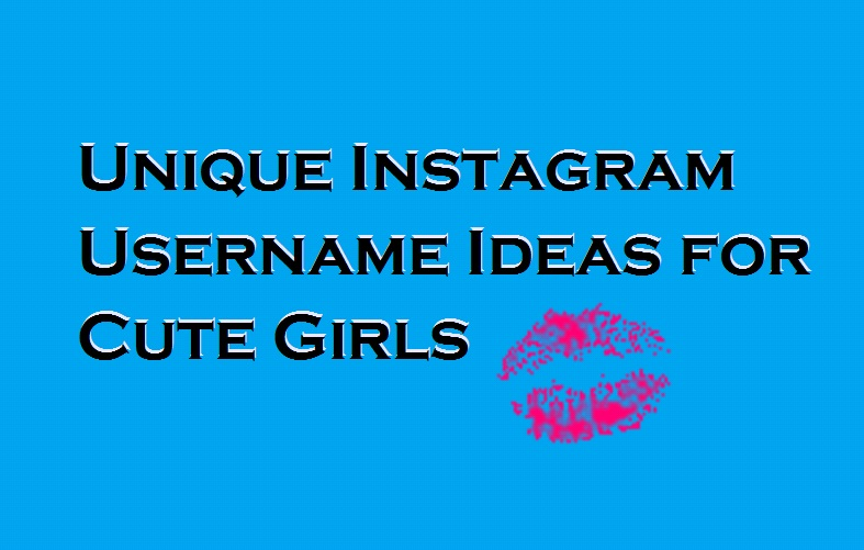 Cute Instagram Names Ideas For Girls