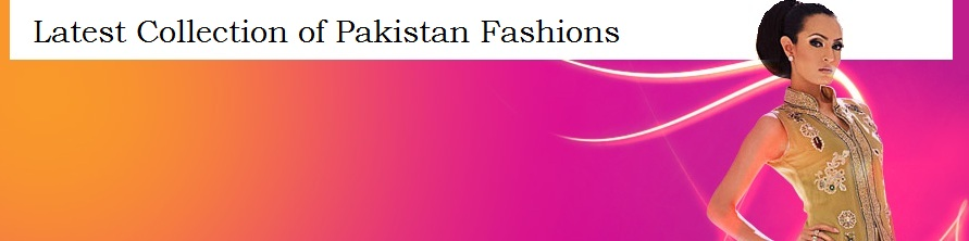Pakistan Fashions MAG | Pakistani Fashion and Designs