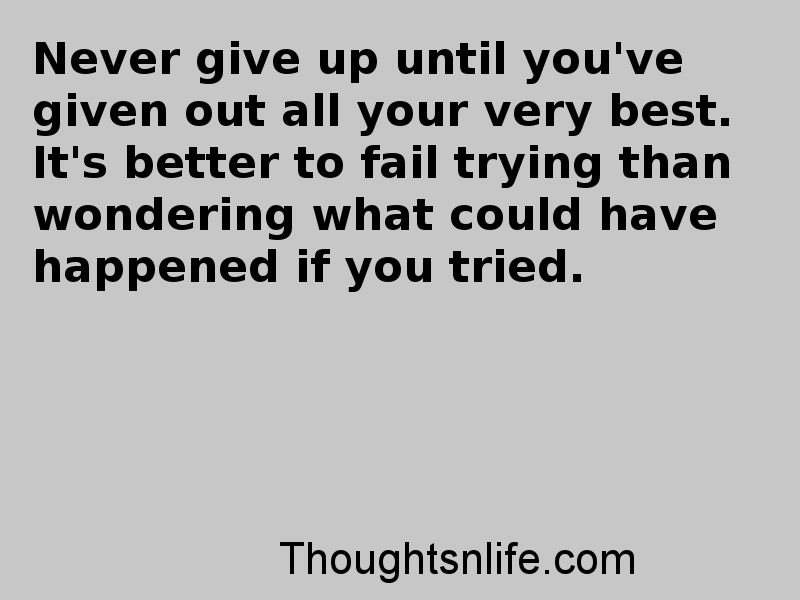 Thoughtsnlife: Never give up until