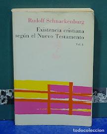 EXISTENCIA CRISTIANA SEGÚN EL NUEVO TESTAMENTO VOLUMEN 1 - RUDOLF SCHNACKENBURG