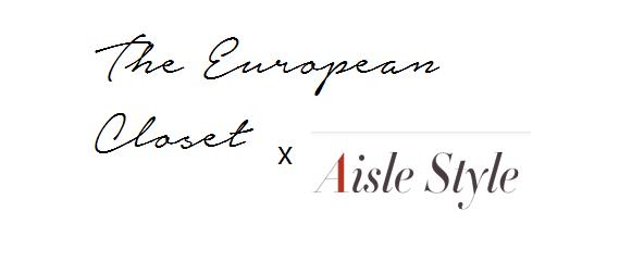 Wedding Style // The European Closet x AisleStyle