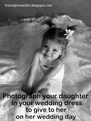 photograph your daughter in your wedding dress as a gift for her wedding www.thebrighterwriter.blogspot.com