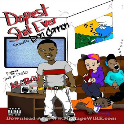 Lil_Ray_-_Dopest_Shit_Ever_(Hosted_By_Don_Cannon)-2011-HOTBEATS_iNT