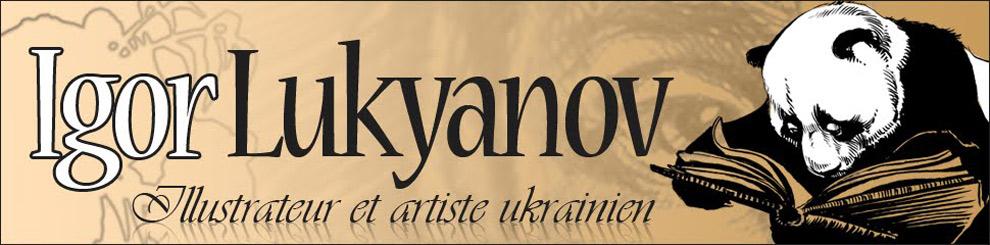 Igor Lukyanov – Illustrateur, Dessinateur et Artiste Ukrainien