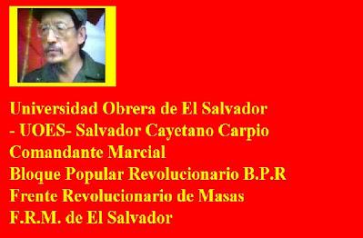 UNIVERSIDAD OBRERA DE EL SALVADOR -UOES- SALVADOR CAYETANO CARPIO COMANDANTE MARCIAL