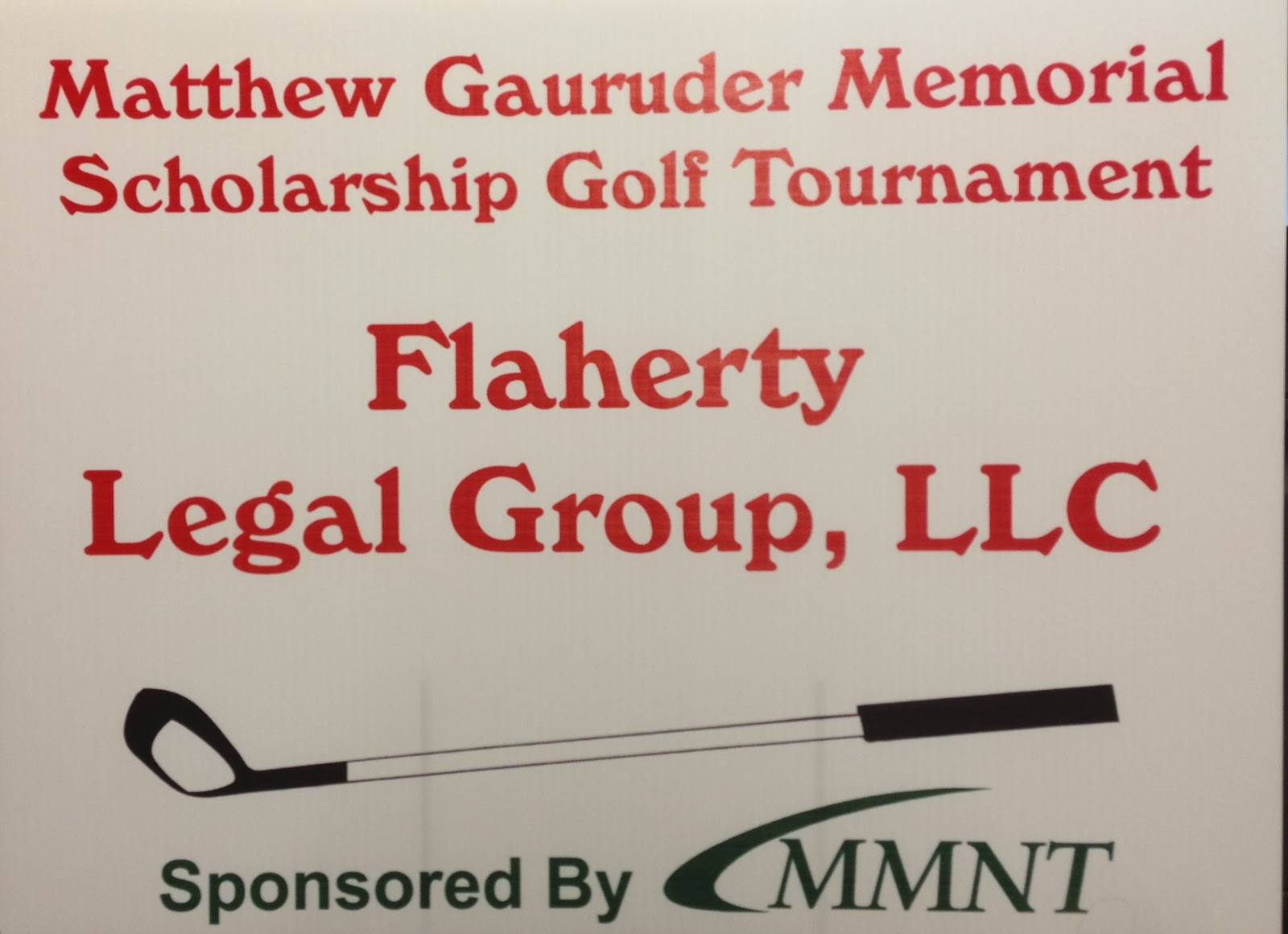 Flaherty Legal Group Tee Sponsor at Matthew Gauruder Memorial Scholoarship Golf Tournament