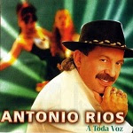 Antonio Ríos - A TODA VOZ 1998 Disco Completo
