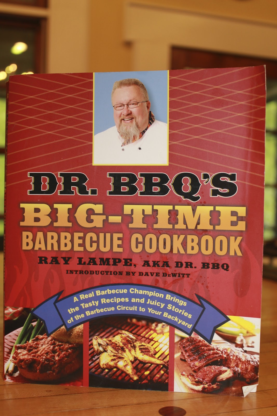 Dr. Bbq's Big-time Barbecue Cookbook: A Real Barbecue Champion Brings The Tasty