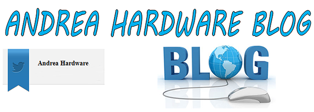 """ANDREA HARDWARE BLOG"""