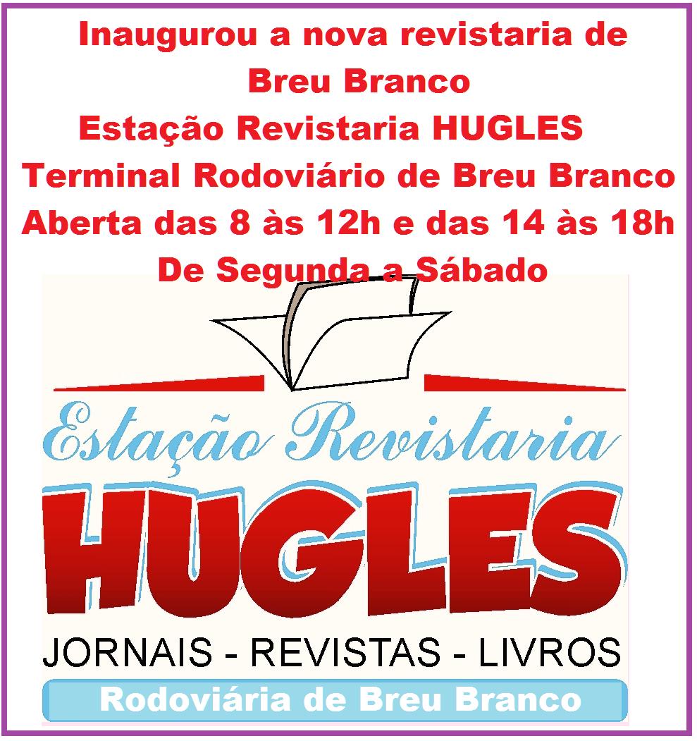 Inaugurou a nova revistaria de Breu Branco ESTAÇÃO REVISTARIA HUGLES