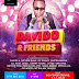 EVENTS: DavidO and Friends feat DavidO, Shina Rambo, Olamide, Ice Prince, Oritse Femi, Dj Neptune, Others ( See Details)