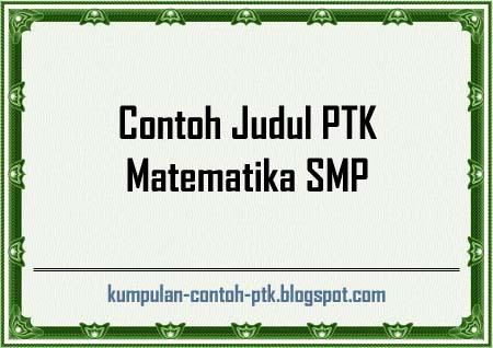 Contoh Judul PTK Matematika SMP
