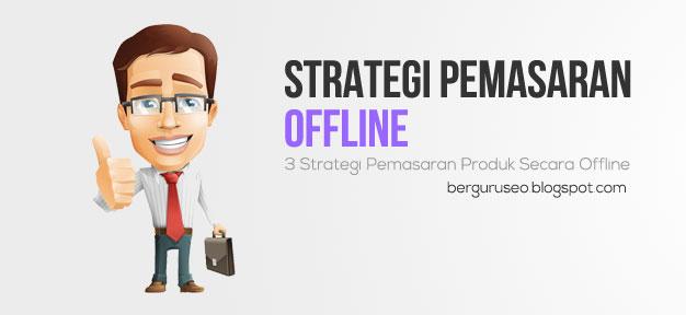 Strategi Pemasaran Offline