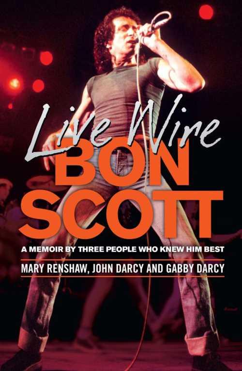 "BON SCOTT (AC/DC): Τον Οκτώβριο κυκλοφορεί το βιβλίο ""Live Wire"""