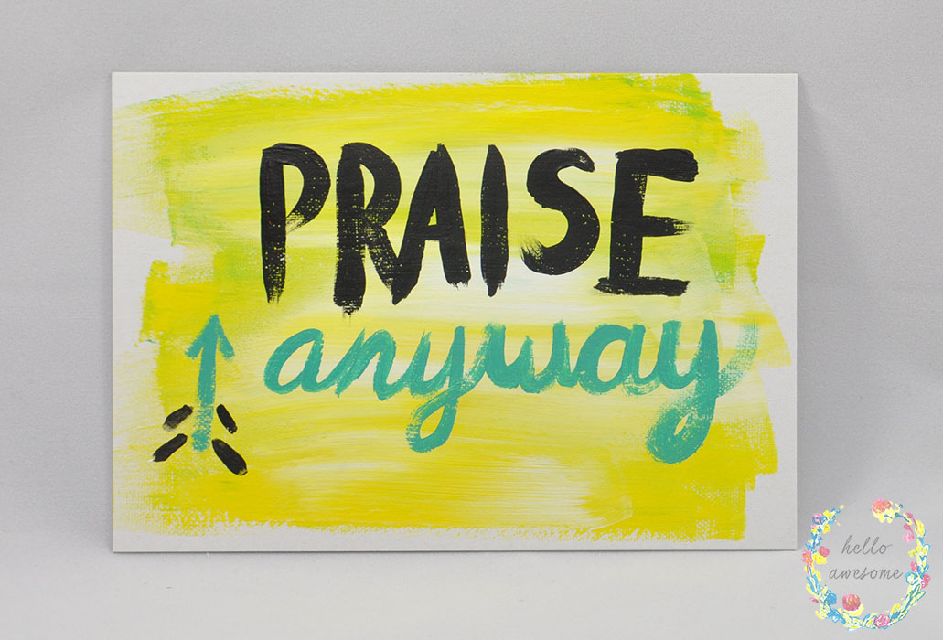 http://www.helloawesomeshop.com/collections/403230-artwork/products/7278603-praise-anyway-yellow-teal-5x7-painting
