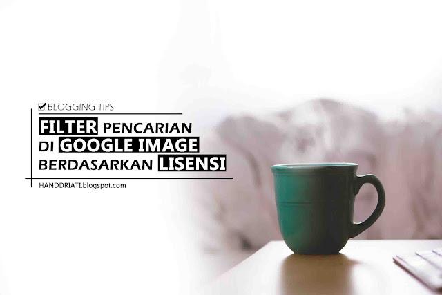 Tips Mencari Gambar di Google Image Berdasarkan Lisensi