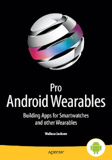 Pro Android Wearables Details How To Blueprint In Addition To Construct Android Vesture Apps For Novel In Addition To Uniqu