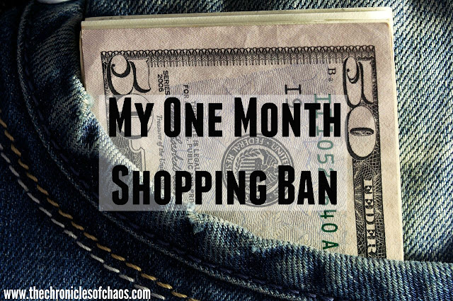 My One Month Shopping Ban | www.thechroniclesofchaos.com