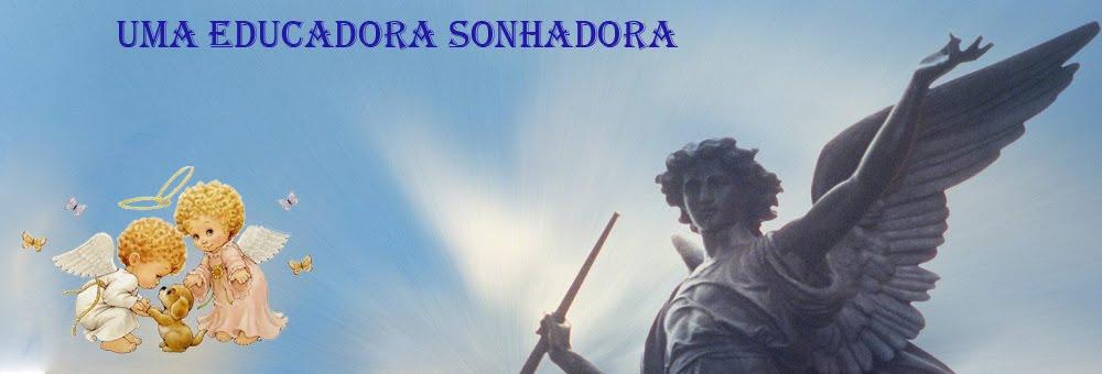 UMA EDUCADORA SONHADORA