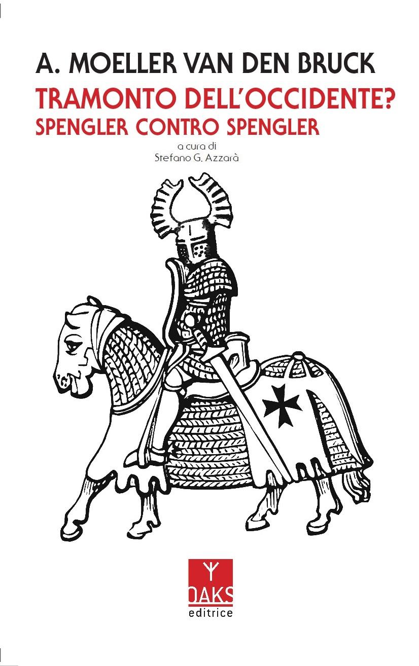 A. Moeller van den Bruck: Tramonto dell'Occidente? Spengler contro Spengler