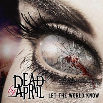 Dead By April - Let The World Know [Japanese Version] (2014)
