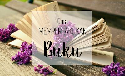 cara memperlakukan buku, merawat buku