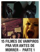15 filmes de vampiros pra ver antes de morrer