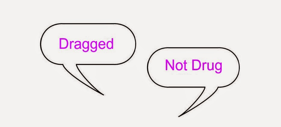 Dragged Not Drug Grammar