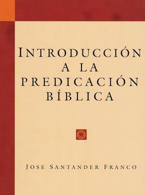 José Santander Franco-Introducción a La Predicación Bíblica-