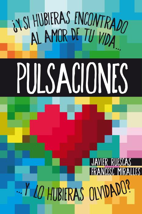 JUVENIL: Pulsaciones : Javier Ruescas & Francesc Miralles [Ediciones SM, 26 Septiembre 2013] PORTADA