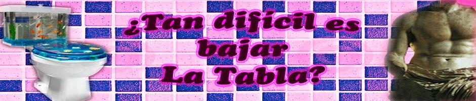 ¿¿Tan difícil es bajar  la tabla??