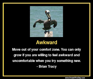 Awkward - Move out of your comfort zone