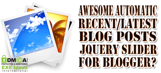 How To Add Automatic Recent/Latest Posts JQuery Slider For Blogger?