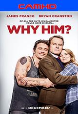 CAMHD - Why Him? (¿Por qué él?) (2016) [CAMHD/Subtitulado] [Multi/MG]
