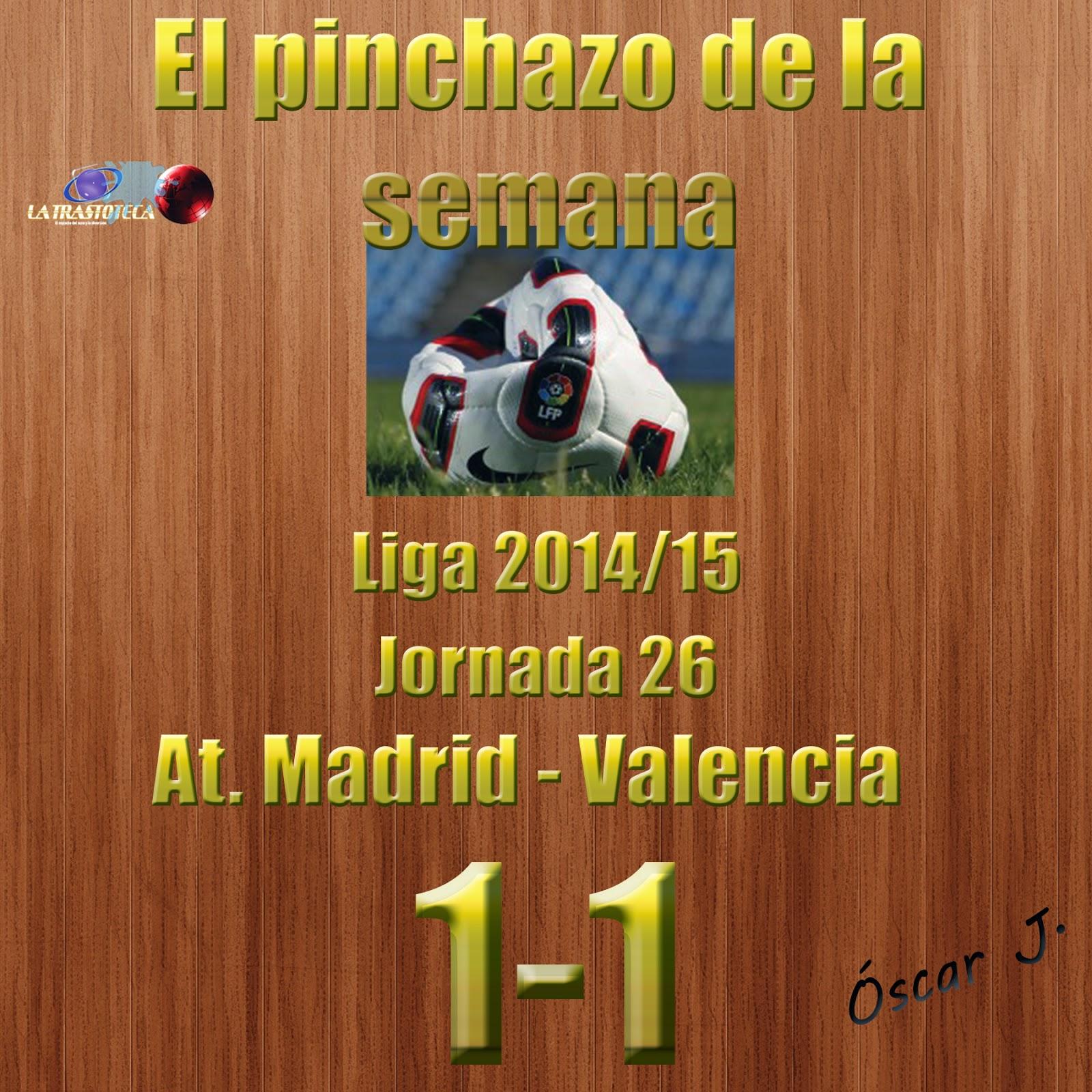 Atlético de Madrid 1-1 Valencia. Liga 2014/15. Jornada 26. El pinchazo de la semana.