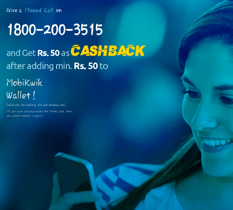 Mobikwik 100% Cashback Offer : Add Rs 50 and get Rs 50 Cashba