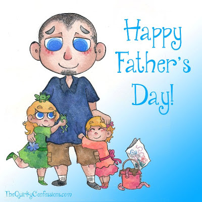 Happy Father's Day ~ TheQuirkyConfessions.com