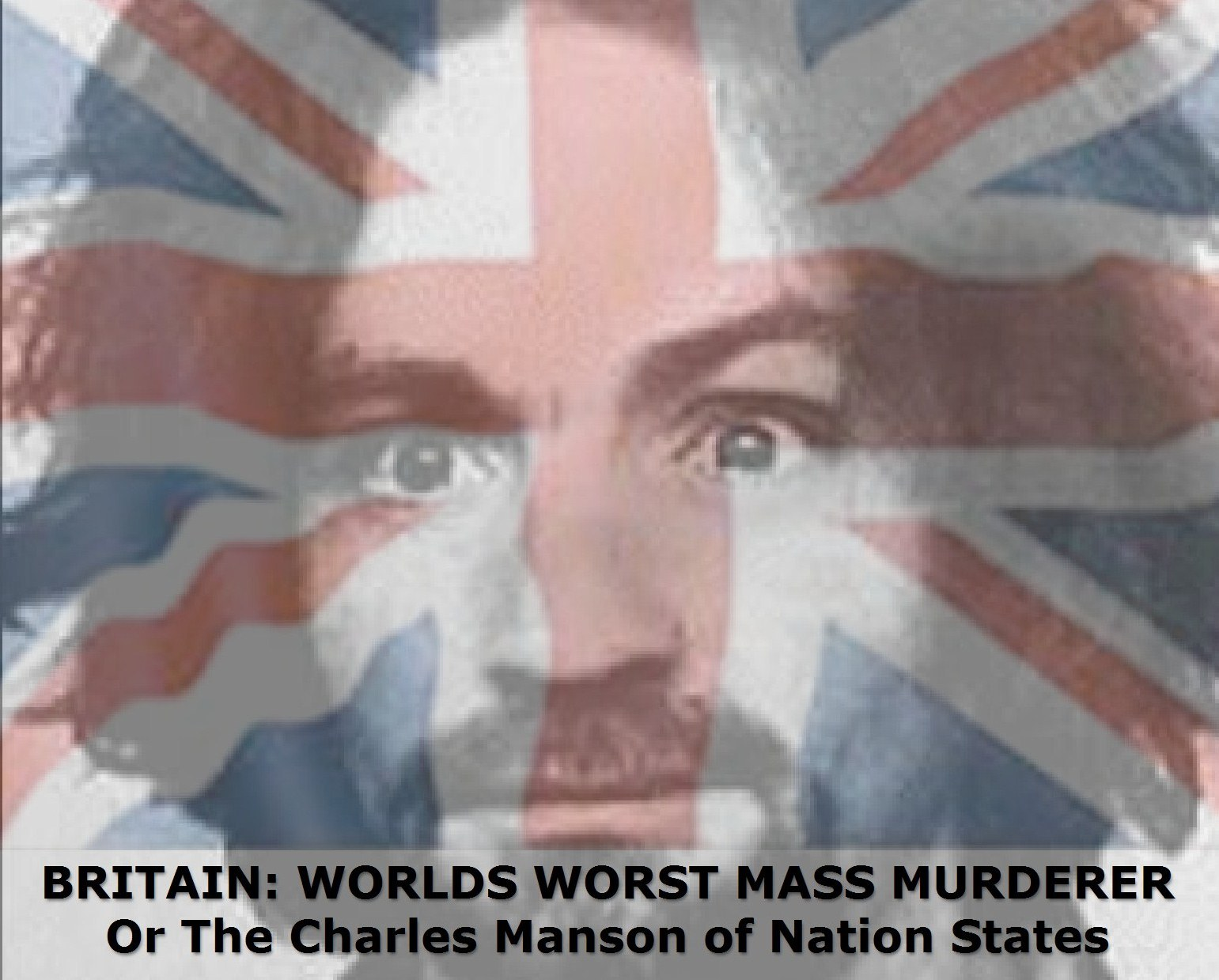 the vatic project britain the worlds charles manson of nation british crimes against humanity are so vast and numerous it is itself a task to plot the career starting point of this most criminal of nations