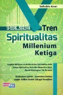 http://www.bukukita.com/Psikologi-dan-Pengembangan-Diri/Motivasi/119219-Tren-Spiritualitas-Millenium-Ketiga.html