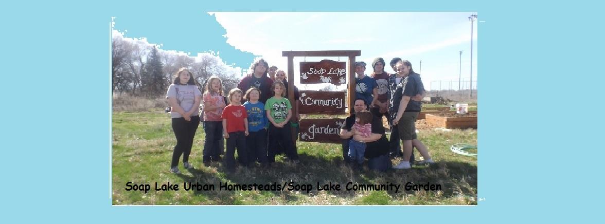 Soap Lake Urban Homesteads/Soap Lake Community Garden