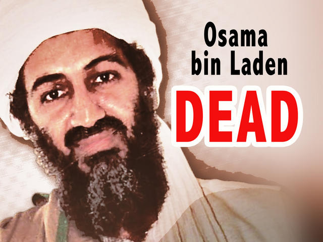 if it is Osama bin Laden quot. Osama Bin Laden is dead,